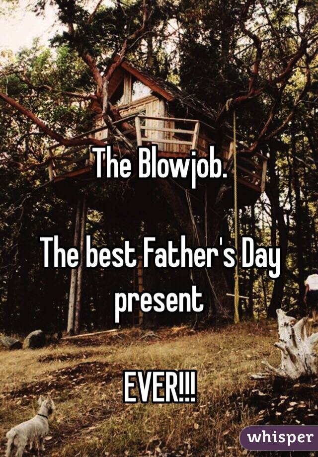 Fathers day blow job